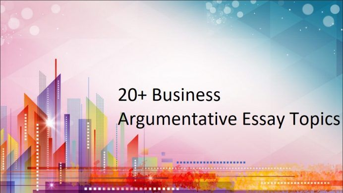 Argumentative research paper topics business