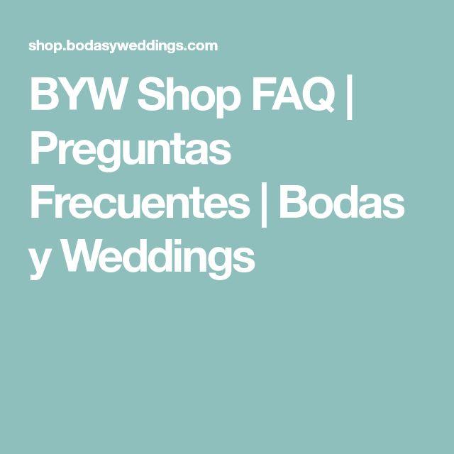 BYW Shop FAQ | Preguntas Frecuentes | Bodas y Weddings