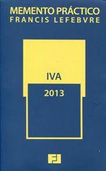 Memento práctico Francis Lefebvre. IVA : 2013 / [coordinador técnico, Antonio Victoria Sánchez ; autores, Lino Castellano Montero ... [et al.]]. Francis Lefebvre, D.L. 2013