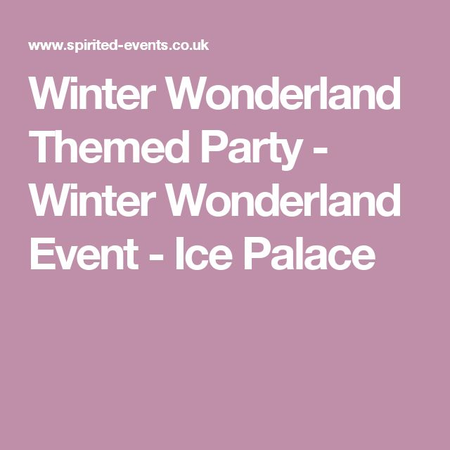 Winter Wonderland Themed Party - Winter Wonderland Event - Ice Palace