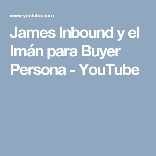 James Inbound y el Imán para Buyer Persona - YouTube