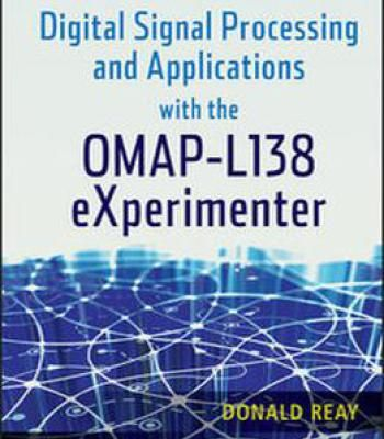 Digital Signal Processing And Applications With The Omap – L138 Experimenter PDF