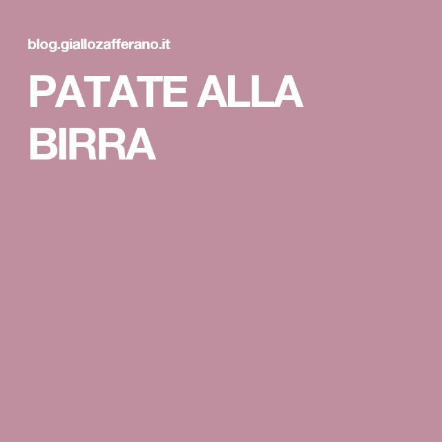 PATATE ALLA BIRRA