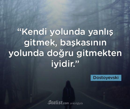 """""""Kendi yolunda yanlış gitmek, başkasının yolunda doğru gitmekten iyidir."""" #fyodor #dostoyevski #sözleri #yazar #şair #kitap #şiir #özlü #anlamlı #sözler"""