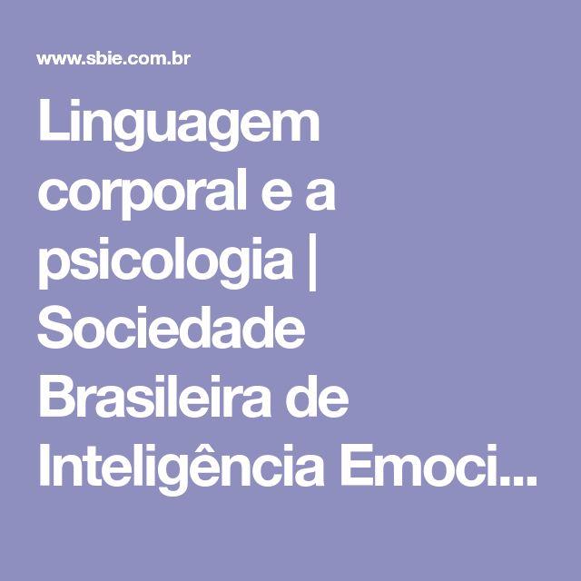 Linguagem corporal e a psicologia | Sociedade Brasileira de Inteligência Emocional