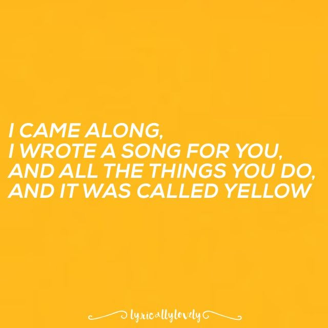 Best 25+ Yellow By Coldplay Ideas On Pinterest