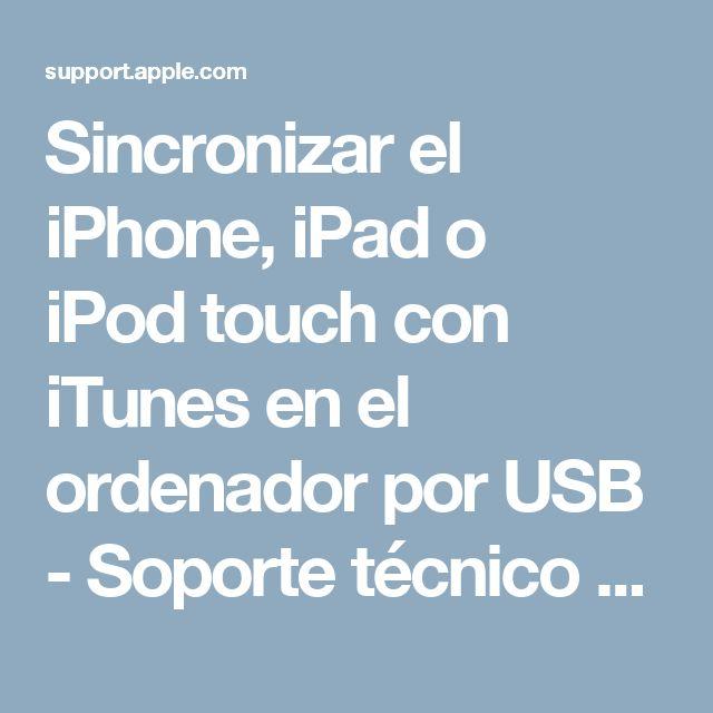 Sincronizar el iPhone, iPad o iPodtouch con iTunes en el ordenador por USB - Soporte técnico de Apple
