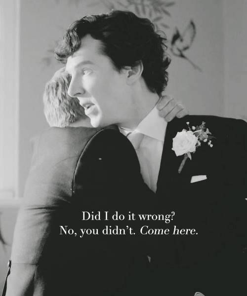 "Sherlock & John. Did I do wrong? N you don""t. Come here. http://www.pinterest.com/aggiedem/sherlock-addict/"