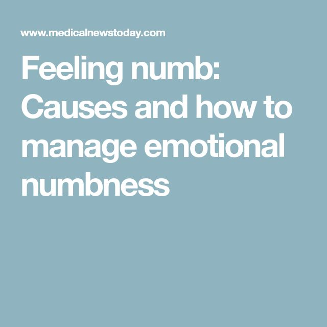 Feeling numb: Causes and how to manage emotional numbness