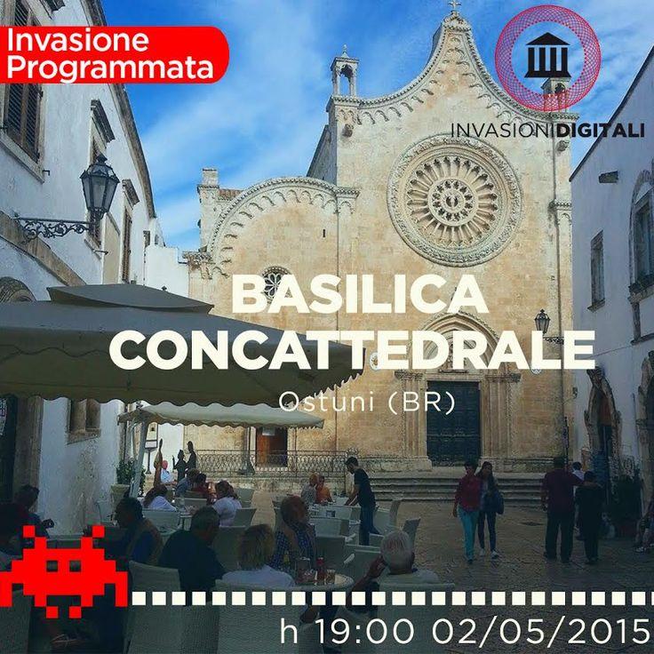 Cattedrale di Ostuni: invadi, scatta e condividi! | INVASIONI DIGITALI