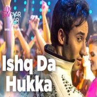 Ishq Da Hukka (Luv Shv Pyar Vyar) Is The Single Track By Singer Labh Janjua-GP Ji.Lyrics Of This Song Has Been Penned By Vikas Duhan,Sunny Sunny & Music Of This Song Has Been Given By Gufy.