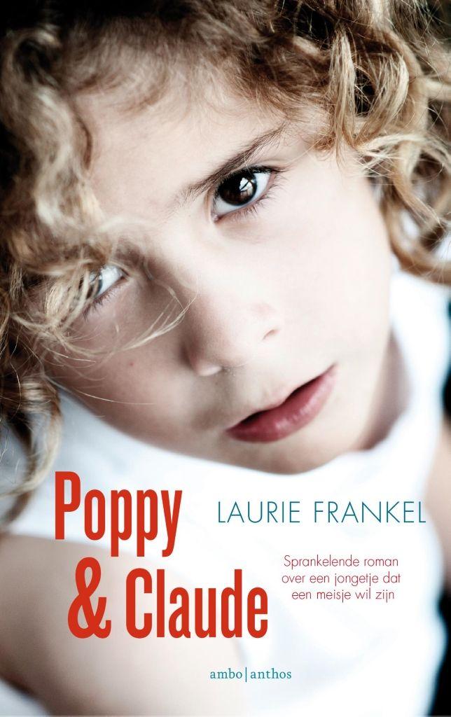 Poppy & Claude | Laurie Frankel: Roman over ouderschap, en de sprong in het diepe die dat is: kinderen groeien niet altijd op zoals…