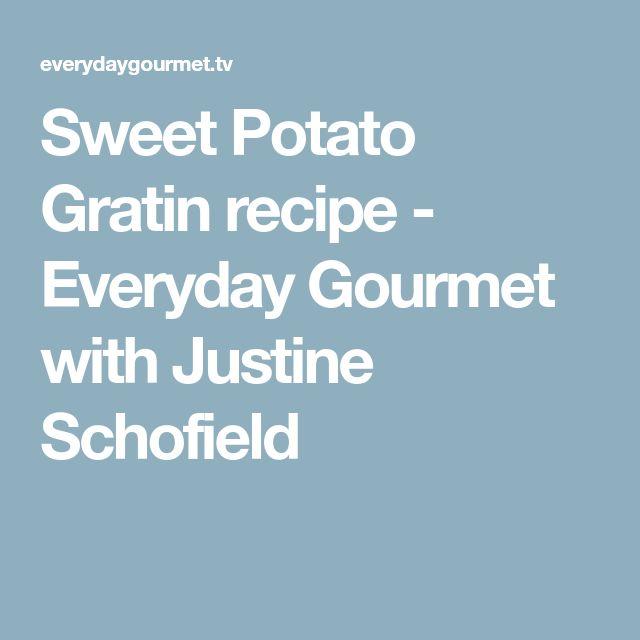 Sweet Potato Gratin recipe - Everyday Gourmet with Justine Schofield
