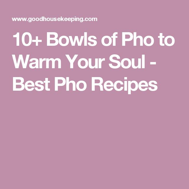 10+ Bowls of Pho to Warm Your Soul - Best Pho Recipes