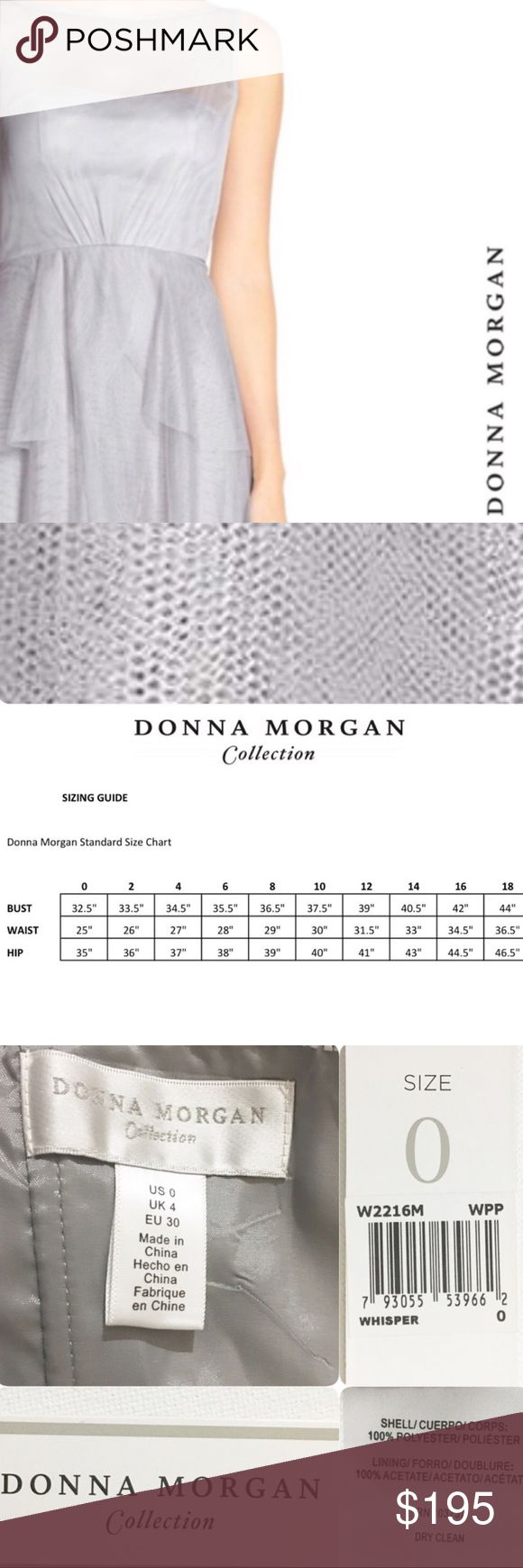 DONNA MORGAN Hyacinth Illusion Yoke Tiered Gown 0 DONNA MORGAN Hyacinth Illusion Yoke Tiered Gown 0  BRAND:Donna Morgan SIZE: 0 COLOR:Whisper MATERIAL: *Shell: 100% polyester *Lining: 100% acetate CARE: Dry Clean CONDITION: NWT STYLE: W2216M MSRP: $260 DETAILS: DM Collection. Sleeveless. Hidden back-zip & keyhole closure. Sweetheart neckline w/bateau-neck illusion overlay. Soft pleats bodice. Floor-length. Lined. Light padded soft cups. Made in China  True to size APPROX. MEASUREMENTS…