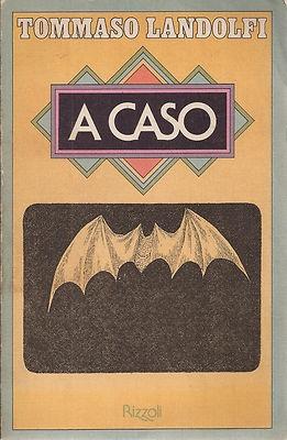 Tommaso Landolfi A CASO Rizzoli 1975 II edizione Cop. John Alcorn e Edward Gorey
