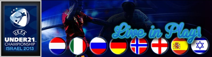 The Under 21 UEFA Championship Israel 2013 !