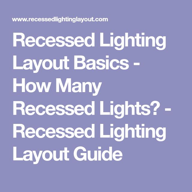 Best 25 Recessed Lighting Layout Ideas On Pinterest