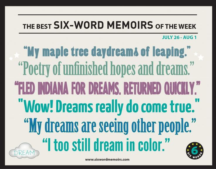 Presenting the best #sixwords from July 26th-Aug 1st, all about dreams! http://sixwordmemoirs.com/about/my-dreams-are-seeing-other-people-the-best-six-word-memoirs-of-the-week/