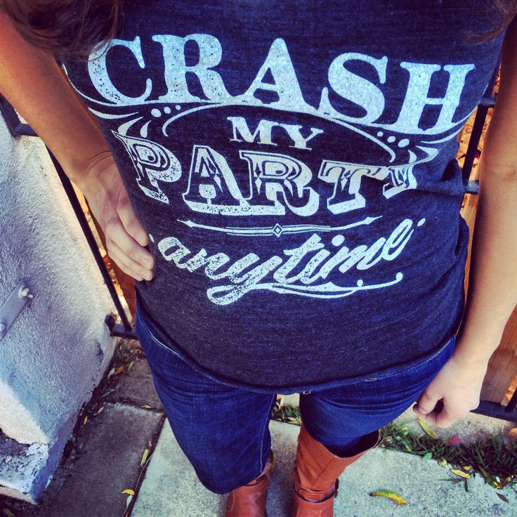 "Adorable Luke Bryan ""Crash my Party Anytime"" country music tank tops! The song for me at the moment! Aww I would totally wear this"