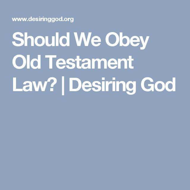 Should We Obey Old Testament Law? | Desiring God