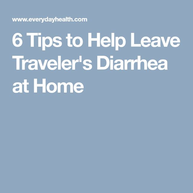 6 Tips to Help Leave Traveler's Diarrhea at Home