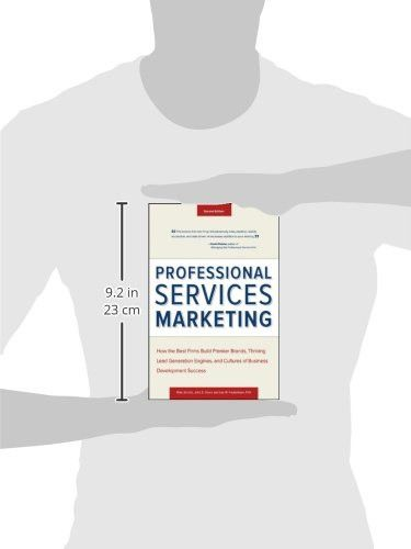 Professional Services Marketing: How the Best Firms Build Premier Brands, Thriving Lead Generation E