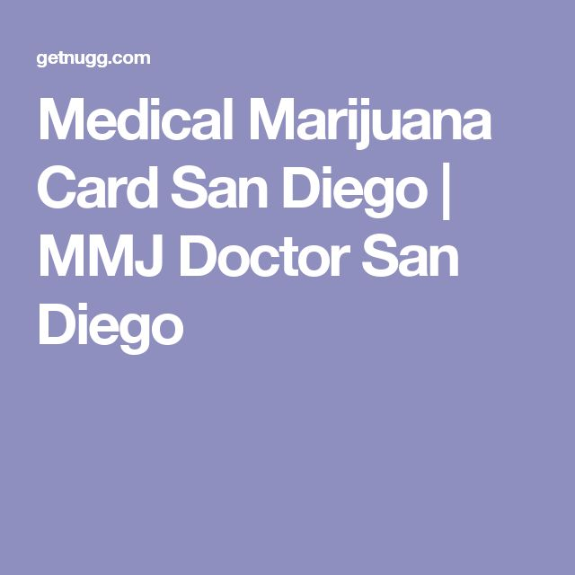 Medical Marijuana Card San Diego | MMJ Doctor San Diego