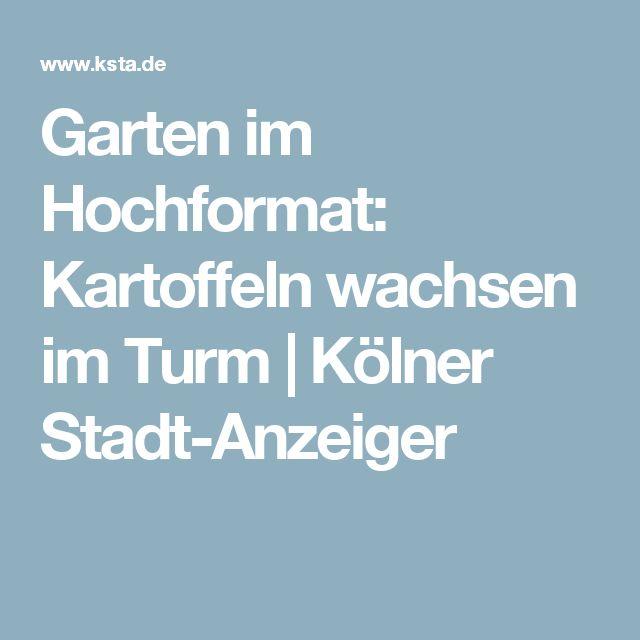 Garten im Hochformat: Kartoffeln wachsen im Turm | Kölner Stadt-Anzeiger