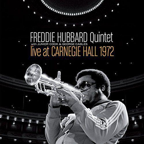 Freddie Hubbard - Live At Carnegie Hall 1972