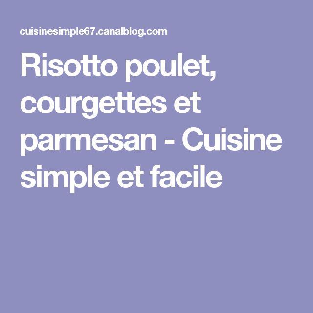 Risotto poulet, courgettes et parmesan - Cuisine simple et facile