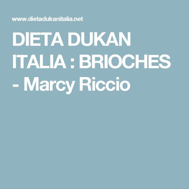 DIETA DUKAN ITALIA : BRIOCHES - Marcy Riccio