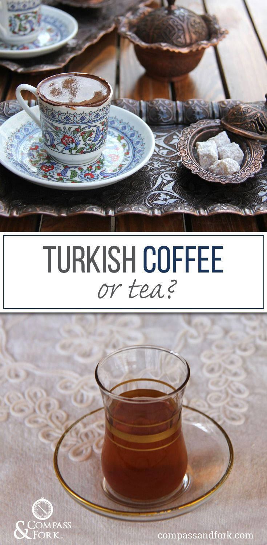 Turkish Coffee or Tea Anyone www.compassandfork.com