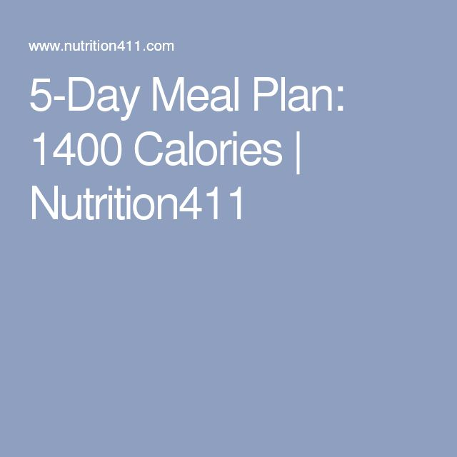 5-Day Meal Plan: 1400 Calories | Nutrition411