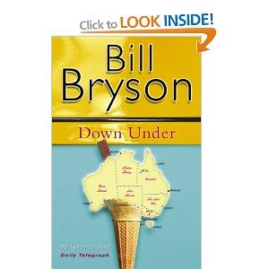 I love Bill Bryson. He has this uncanny knack for describing places in a way no one's ever thought of before!