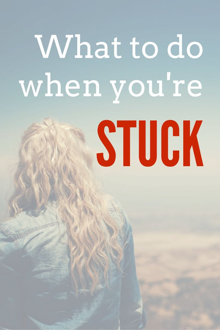 What to do when you're stuck
