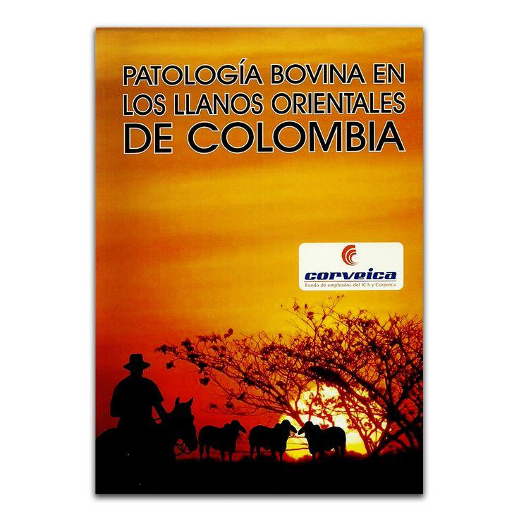 Patología bovina en los llanos orientales - Varios - Produmedios www.librosyeditores.com Editores y distribuidores.