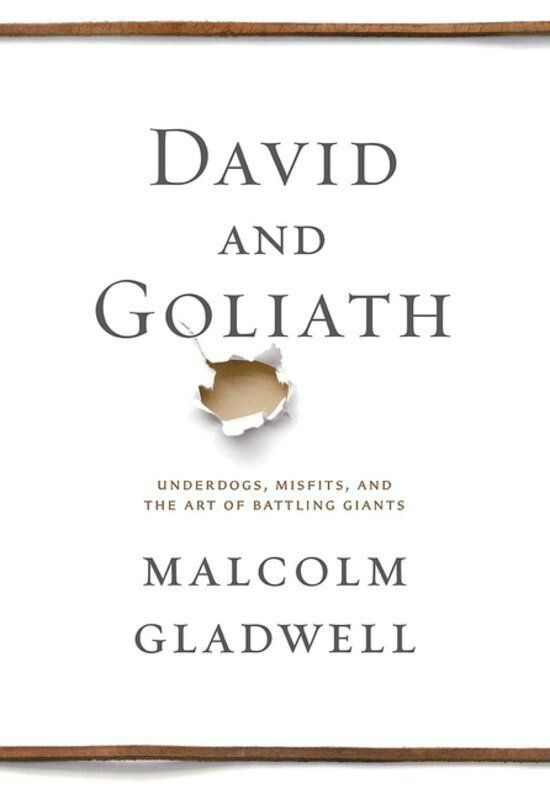 Malcolm Gladwell,  'David & Goliath-       Malcom Gladwell shows how 'bad' times' are not only bad but....