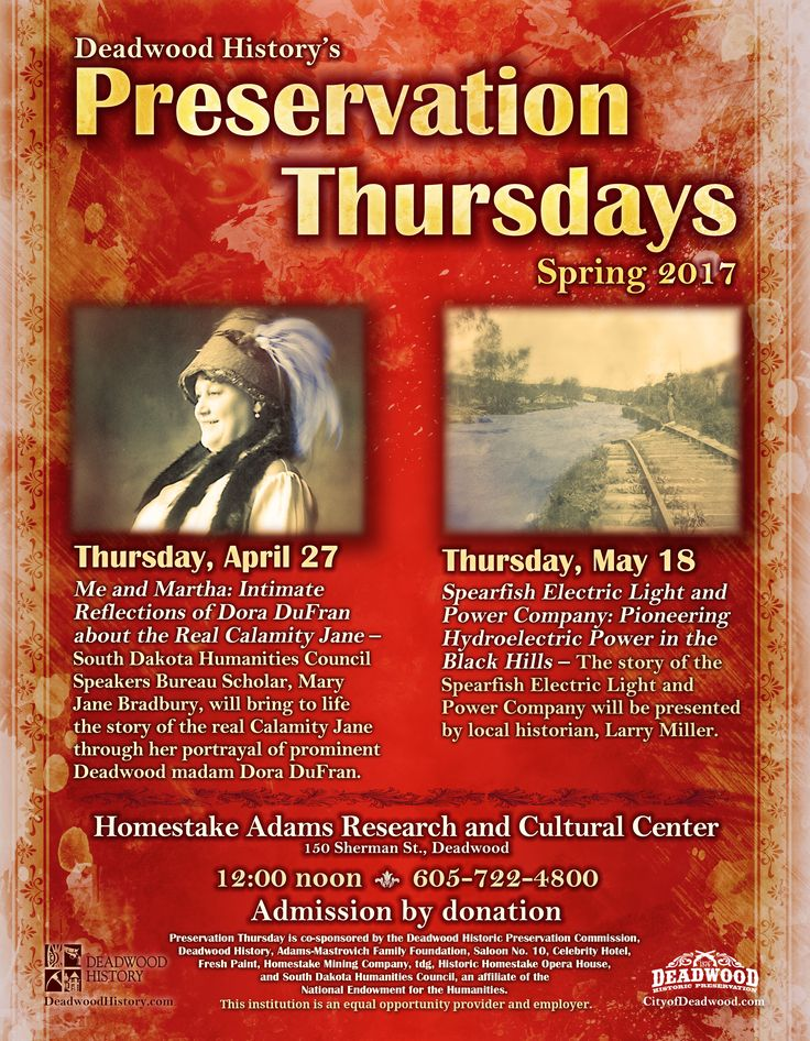 Don't miss Deadwood History's Spring Preservation Thursdays, starting April 27 at the Homestake Adams Research and Cultural Center. South Dakota Humanities Council Speakers Bureau Scholar, Mary Jane Bradbury, will bring to life the story of the real Calamity Jane through her portrayal of prominent Deadwood madam Dora DuFran.