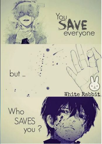Who saves you¿ | Quotes | Ken Kaneki | Tokyo Ghoul ▪