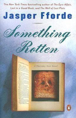 Something Rotten (Thursday Next, #4) By Jasper Fforde