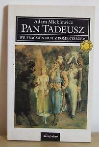 Adam Mickiewicz Pan Tadeusz we fragmentach z komentarzem