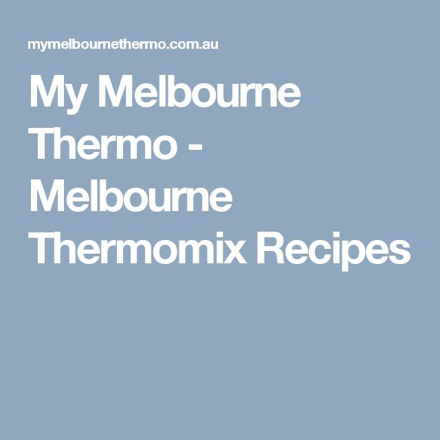 My Melbourne Thermo - Melbourne Thermomix Recipes