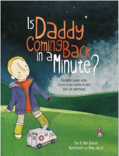 Is Daddy Coming Back in a Minute?: Explaining (sudden) de... https://www.amazon.com/dp/1785921061/ref=cm_sw_r_pi_dp_x_wSv3yb977BNJR