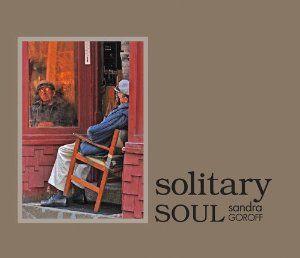 my new book of photography, SOLITARY SOUL. http://www.amazon.com/Solitary-Soul-Sandra-Goroff/dp/0983893683/ref=sr_1_1?ie=UTF8=1374787392=8-1=sandra+goroff
