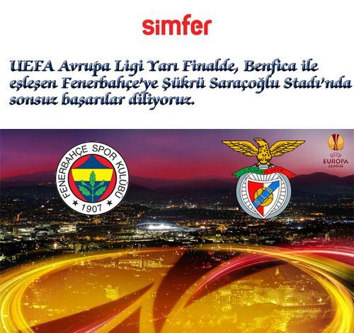UEFA Avrupa Ligi Yarı Finalde, Benfica ile eşleşen Fenerbahçe'ye Şükrü Saraçoğlu Stadı'nda sonsuz başarılar diliyoruz.