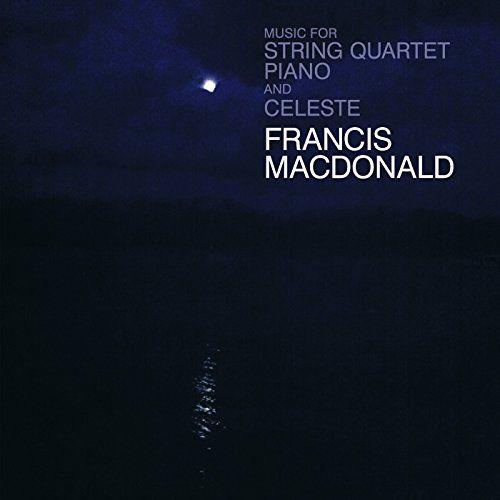 Francis Macdonald - Music For String Quartet, Piano And Celeste, Blue