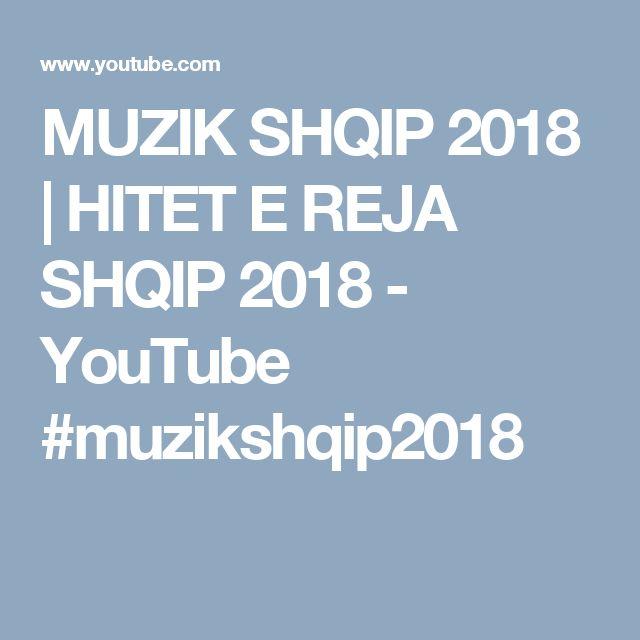 MUZIK SHQIP 2018 | HITET E REJA SHQIP 2018 - YouTube #muzikshqip2018
