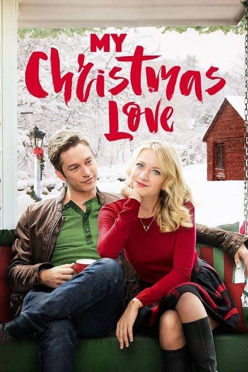 watch my christmas love 2016 full movie online free 2018 movies imdb movies hd