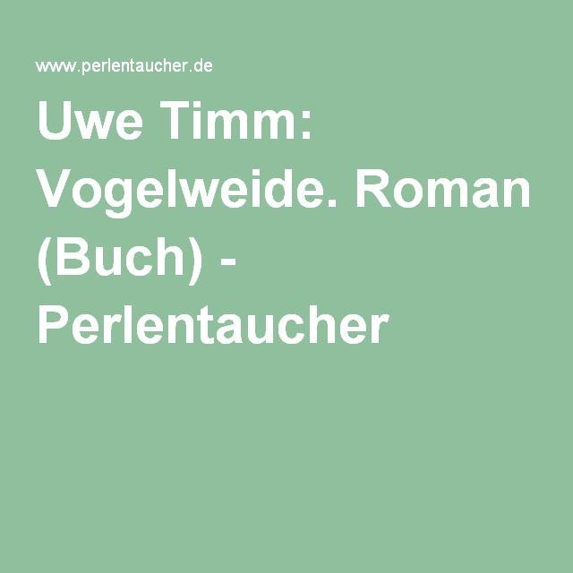 Uwe Timm: Vogelweide. Roman (Buch) - Perlentaucher